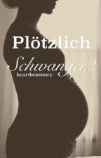 Plötzlich schwanger? by heartbeatstory