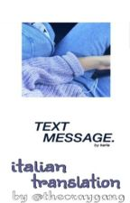 Text message (italian translation) /l.h. by Thecrazygang
