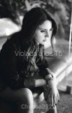 Violada a los 16 by Chenoa2222