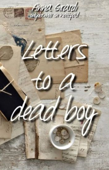 Letters to a dead boy.