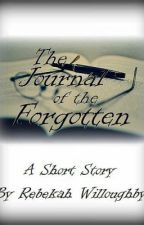 The Journal Of The Forgotten by RebekahWilloughby