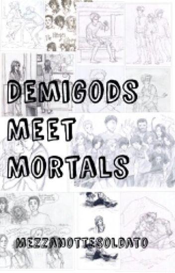 Mortals Meet Demigods (A Percy Jackson Fanfiction)