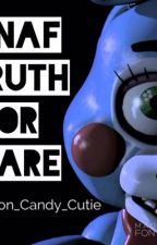 FNAF Truth or Dare by Cotton_Candy_Cutie