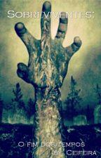 Sobreviventes: O fim dos tempos by Ceifeira