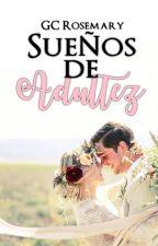 Sueños de Adultez (SDI #2) by GCRosemary