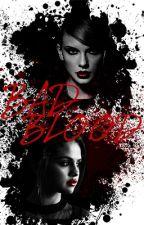 Bad Blood by ItsATwinThing