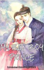 My Bad Boy Prince by toneewritestragedies