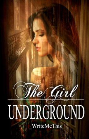 The Girl Underground by _WriteMeThis_