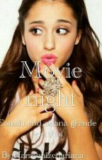 Movie night(camila cabello and ariana grande) One shot by Colorfulbieber