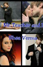 Mr. Teacher and I by rheaverma1