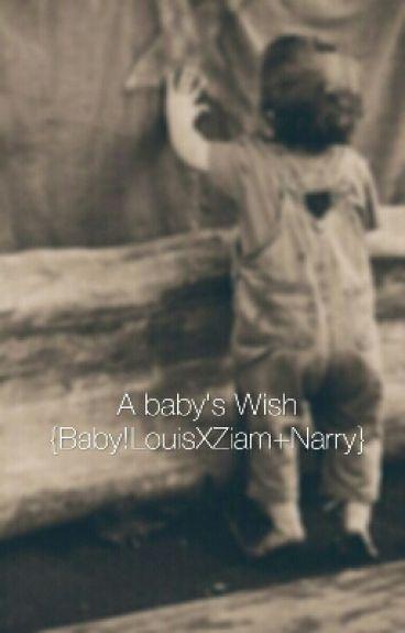 A baby's Wish {Baby!LouisXZiam+Narry}