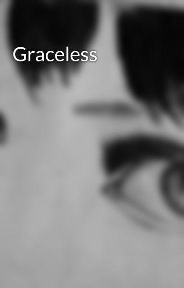 Graceless  by Firetongue