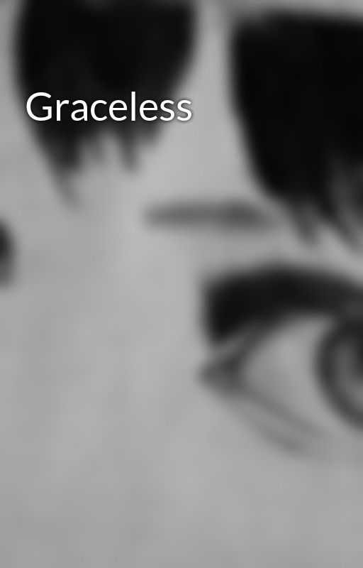 Graceless  by Firetongue