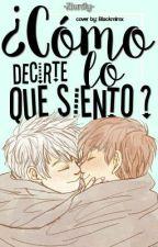 Como Decirte Lo Que Siento by ziunfly