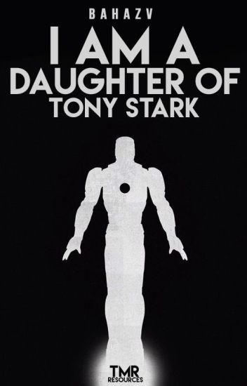 I am a Daughter of Tony Stark