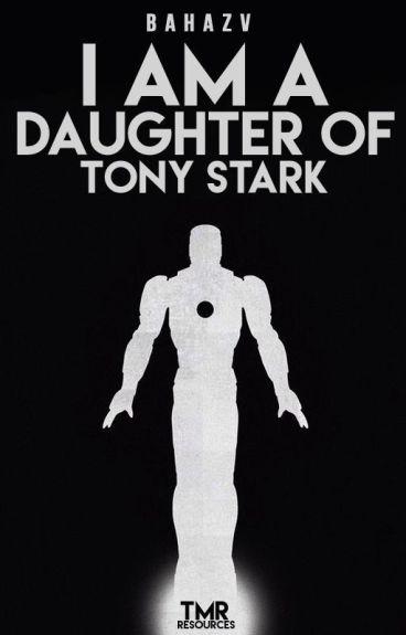 I am a Daughter of Tony Stark