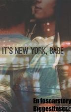 IT'S NEW YORK, BABE by biggestfoscarshipper