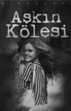 AŞKIN KÖLESİ by HilalLavigne