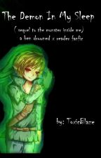 The Demon In My Sleep (Ben Drowned x Reader Book 2) by toxicblaze