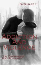 Addiction and violence by elisa2211