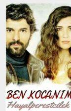 Ben Kocanım ( Emek Serisi 1 ) by hayalperestcilek