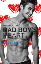 My Guide to the Bad Boy's Heart by PlumpPeaches