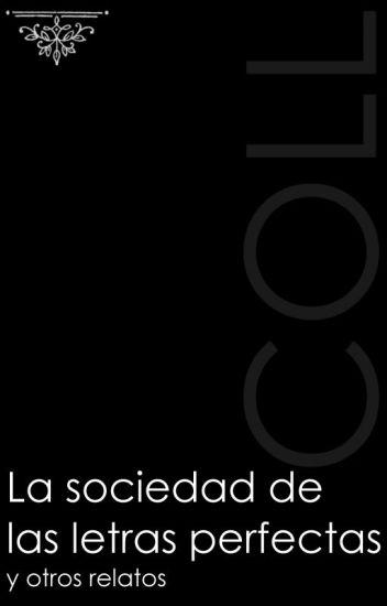 La sociedad de las letras perfectas y otros relatos