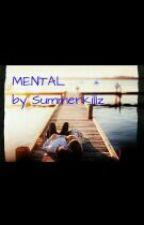 Mental by summerkillz