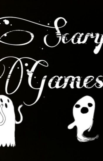 Scary Games