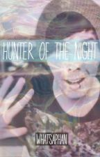 Hunter Of The Night (Phan AU) by whatsaphan