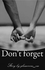 Don't forget by glamorous_em
