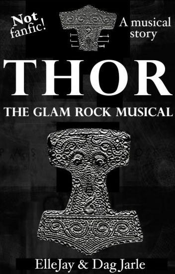 THOR - The Glam Rock Musical [Norse Mythology]