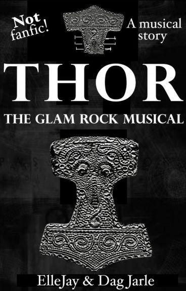 THOR - The Glam Rock Musical [Norse Mythology] by xXElleJayXx