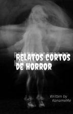 Cuentos cortos de terror® by BloodyPrincess666