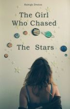 The Girl Who Chased Stars by DeliriouslyLost