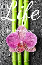 Life by FishWhet