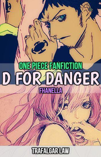 D For Danger ( Trafalgar Law's Love Story ) One Piece Fan Fiction