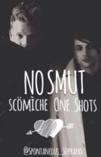 No Smut (Scömìche One Shots) by -sublimate