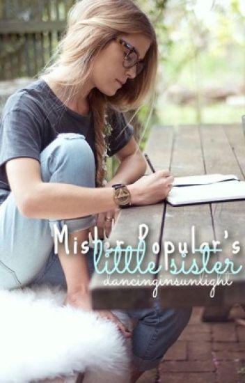 Mister Popular's Little Sister