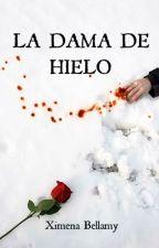 LA DAMA DE HIELO©  by XimenaBellamy