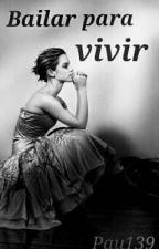 Bailar Para Vivir  by pau139
