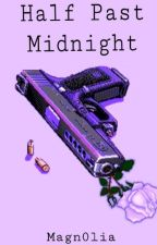 Half Past Midnight by Magn0lia