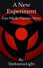 A New Experiment: Naruto FanFic by Midnight-Artist
