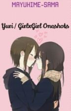 Yuri / GirlxGirl One-shots ♡ by Mayuhime-sama