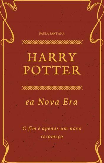Harry Potter ea Nova Era (Livro 1) #PLATAFORMA9¾