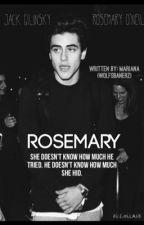 Rosemary // j.g ON HOLD by wolfsbanerz