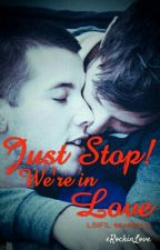 Just Stop, We're in Love by eRockinLove