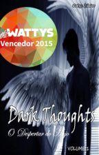 Dark Thoughts - O Despertar do Anjo (volume 1) by CelsoRyu