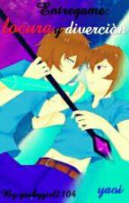 Entregame: locura y divercion (yaoi) by Stingray-In-The-Head