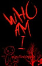 Who Am I? by HeyyItsNotStephanie